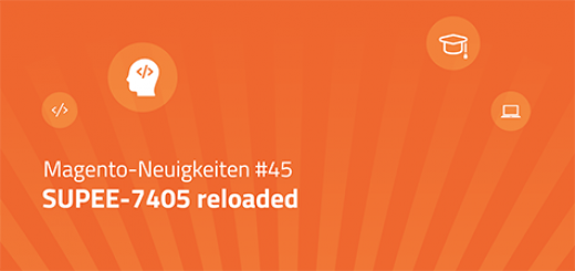 Magento-Neuigkeiten #45: SUPEE-7405 reloaded