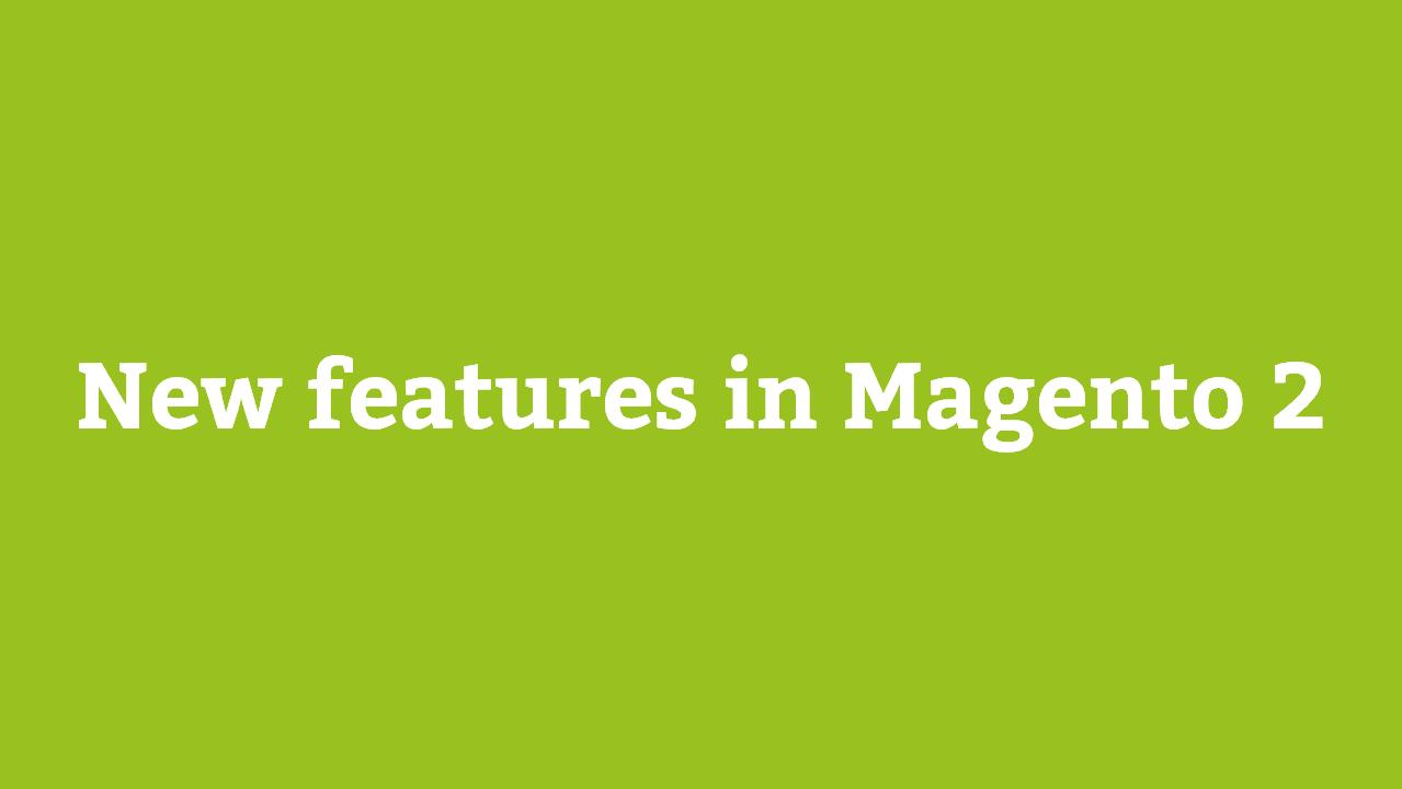 Integrieren Sie neue Funktionen und nutzen Sie Features aus Magento 2